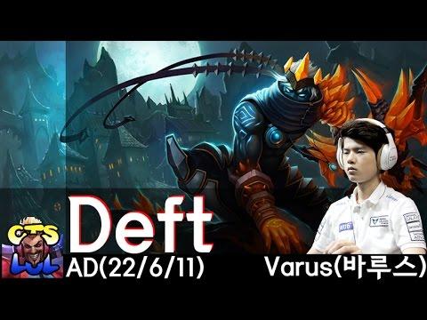 Highlight trận đấu Deft bắn đâu chết đó với Varus
