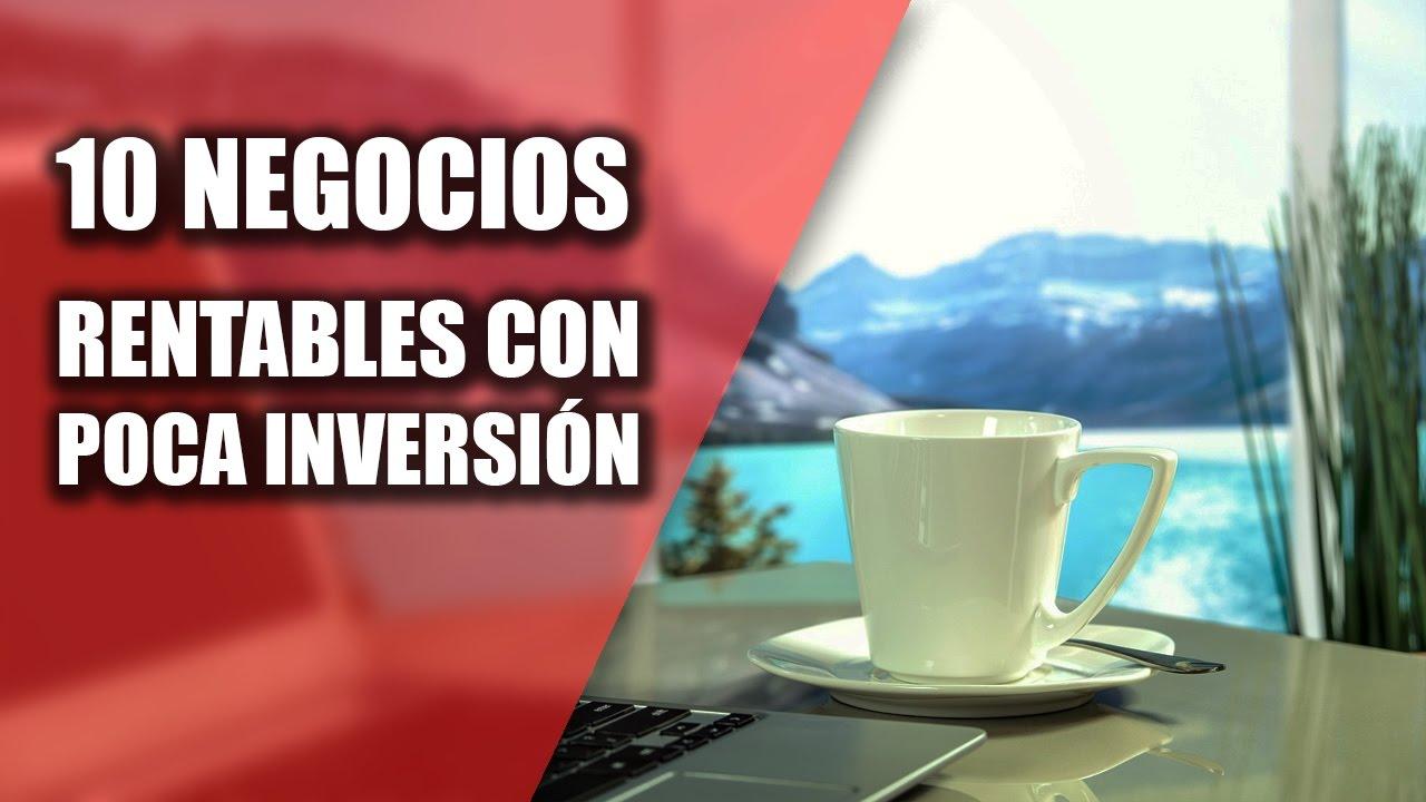 10 Negocios Rentables Con Poca Inversion 2017 Youtube