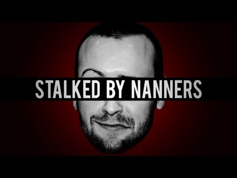 Stalked By Nanners (TTT) [#7]