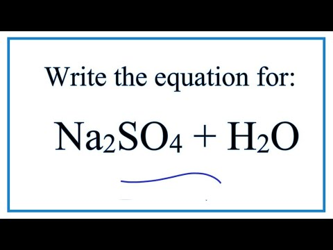 Equation For Na2SO4 + H2O  (Sodium Sulfate + Water)
