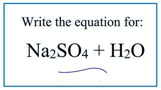Na2SO4 + H2O için denklem (Sodyum hidroksit + Su)