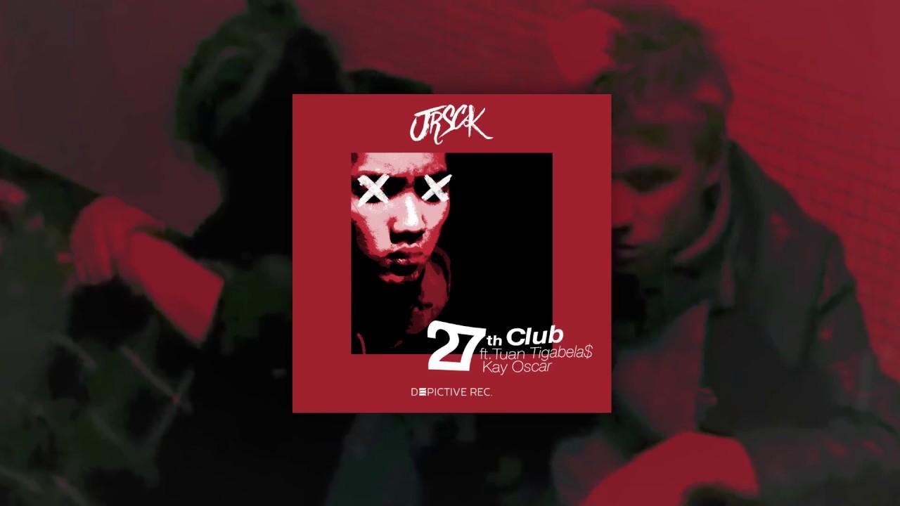 Download JRSCK - 27th Club ft Tuan Tigabela$ & Kay Oscar (Official Lyric Video)