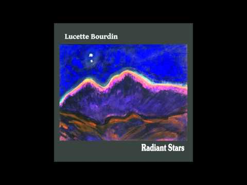 Lucette Bourdin - Radiant Stars (Full Album)