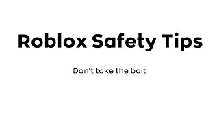Roblox Safety Tip 2 - Don't take the bait