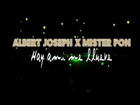 albert joseph x mister pon- hay ami me llueve