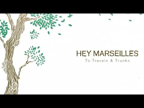Hey Marseilles - To Travels and Trunks