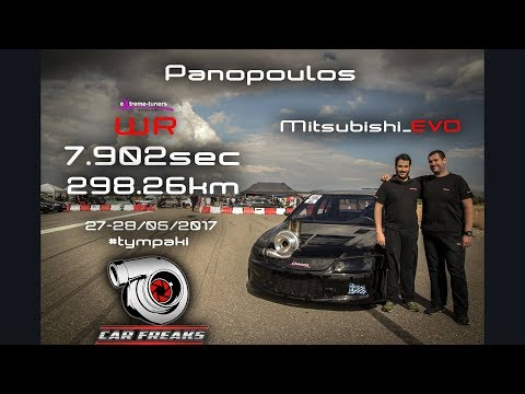 Car Freaks Gr: Evo 7-8-9 WORLD RECORD by eXtreme Tuners 7.902sec - 298km/h @Tympaki