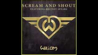Will.i.am : Scream & Shout feat. Britney Spears [Lyric]