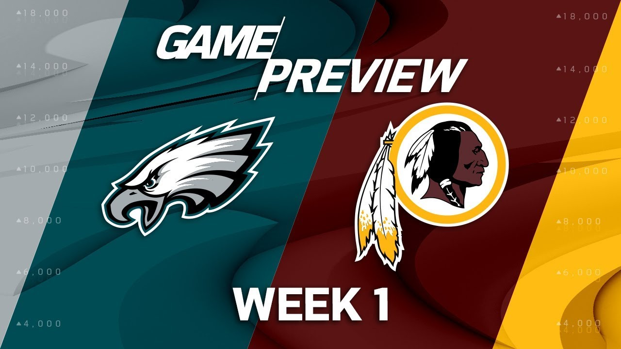 Philadelphia Eagles Vs Washington Redskins Week 1 Game Preview Move The Sticks
