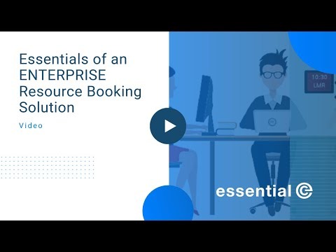 Essentials of an ENTERPRISE Resource Booking Solution Webinar