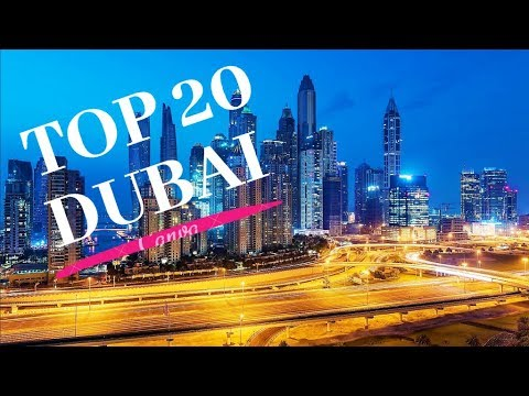 [4K] Top 20 Things to See and Do in Dubai – April 2019