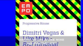 Dimitri Vegas & Like Mike-    REJ (Original Mix)