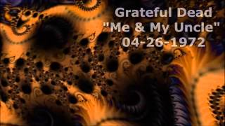 Grateful Dead - Me & My Uncle    4-26-1972
