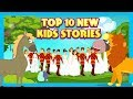 BEDTIME STORIES AND FAIRY TALES FOR KIDS - TOP 10 NEW STORIES FOR KIDS || KIDS STORIES