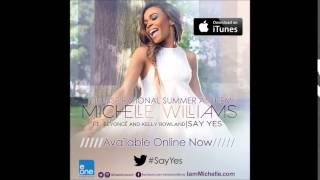 Michelle Williams - Say Yes feat. Beyoncé & Kelly Rowland (Audio Only)