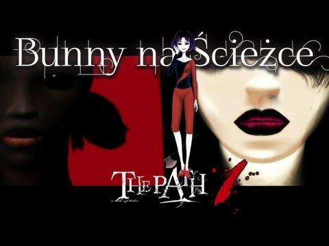 [Bunny na Ścieżce] - The Path 08.07.12