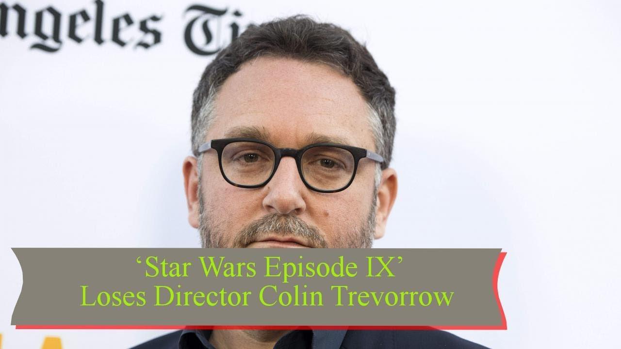 Download 'Star Wars Episode IX' Loses Director Colin Trevorrow    TENTEN TV