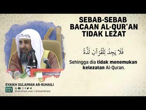Sebab Sebab Bacaan Al-Quran Tidak Lezat - Syaikh Sulaiman Ar-Ruhaily #nasehatulama