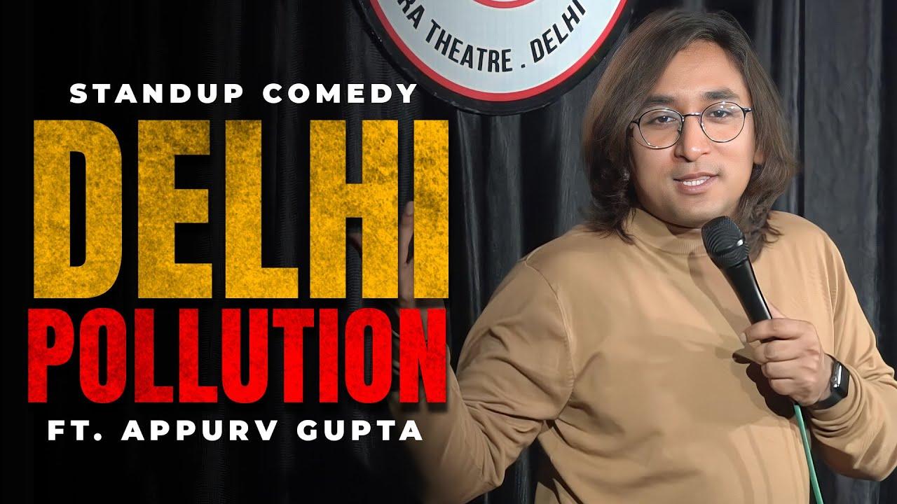 DELHI POLLUTION - Stand Up Comedy feat Appurv Gupta aka GuptaJi