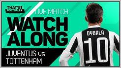 Juventus vs Tottenham LIVE Stream Watchalong