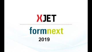 XJet @Formnext 2019
