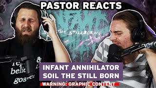 "Infant Annihilator ""SOIL THE STILL BORN"" // Pastor Rob Reacts and Lyric Analysis"