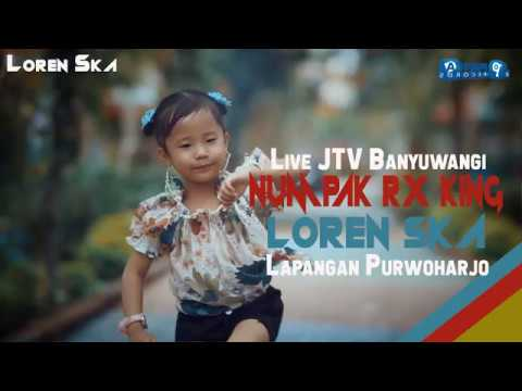 Loren SKA Numpak Rx King JTV Banyuwangi Live Lapangan Purwoharjo