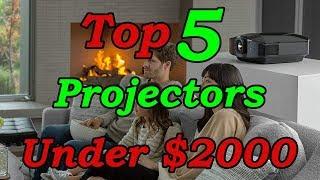 Top 5 Best Projectors Under $2000 for 2018