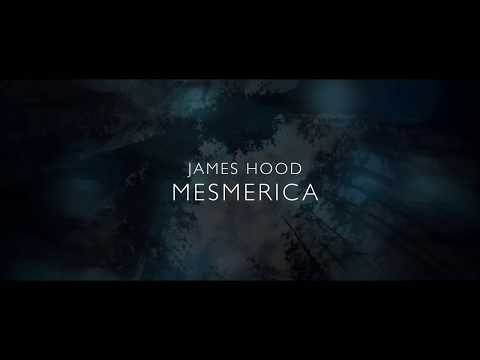 James Hood - Mesmerica (Official Video)