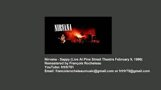 Nirvana - Sappy (Live At Pine Street Theatre February 9, 1990) - REMASTERED (BEST SOUND EVER)