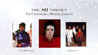 The MJ Theory -The Chandlers vs Michael Jackson: Extortion Gone Awry - Episode 01