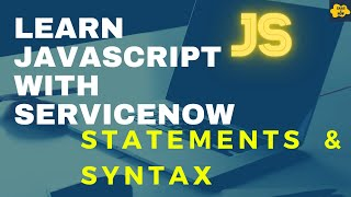 #2 Statements And Syntax in JavaScript | Learn JavaScript with ServiceNow