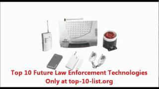 Top 10 Future Law Enforcement Technologies