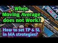 When Moving Average Strategies does not work in Forex? How to set TP & SL for moving average? 2018