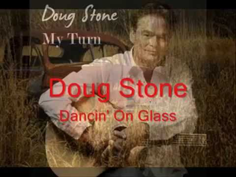Doug Stone - Dancin' On Glass