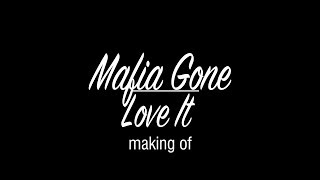 Making Of - Mafia Gone Love It (especial De 100 Mil Inscritos)