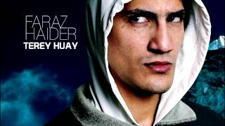 Faraz Haider - Teray Huay 2012 LOVE SONG (AUDIO)