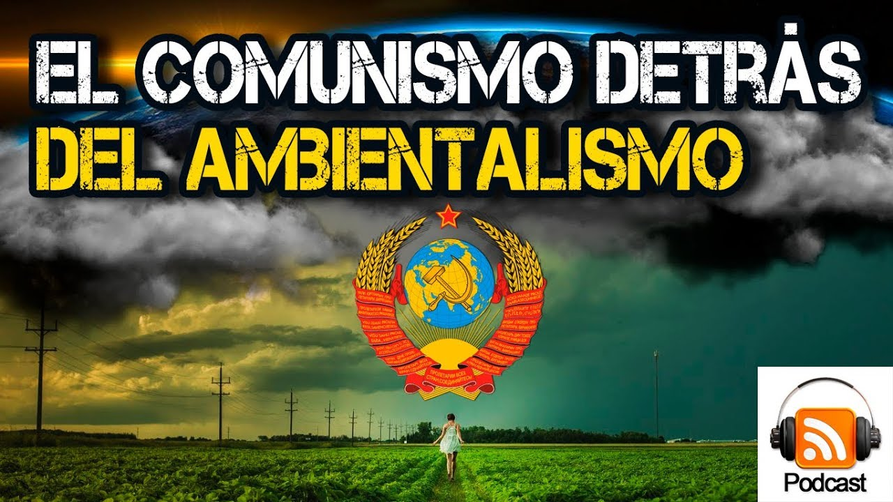 El Comunismo detrás del Ambientalismo #cambioclimatico2019 #contracultura