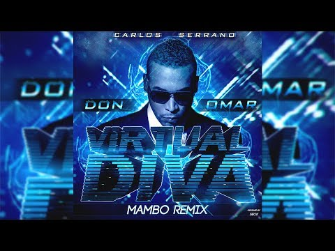 Don Omar  Virtual Diva Mambo Remix Carlos Serrano