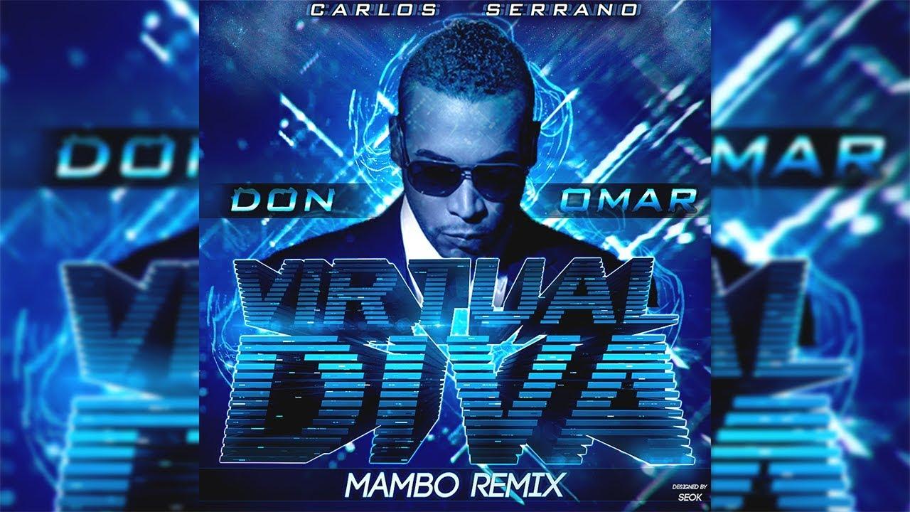 Don omar virtual diva mambo remix carlos serrano youtube - Don omar virtual diva ...
