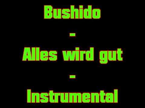Bushido Alles wird gut instrumental