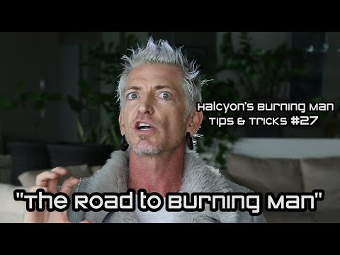 "Burning Man Tips & Tricks #27: ""The Road To BM"""