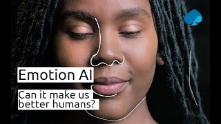 Emotion AI: Can It Make Us Better Humans?