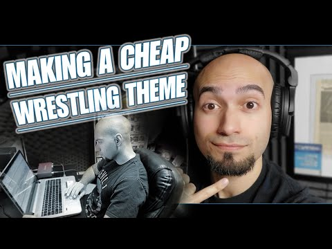 Cheap Wrestler | Making a Cheap Wrestling Entrance Theme