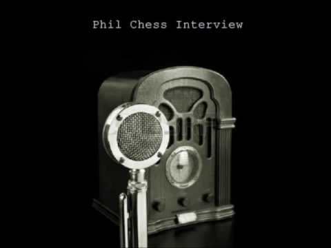 Phil Chess Interview