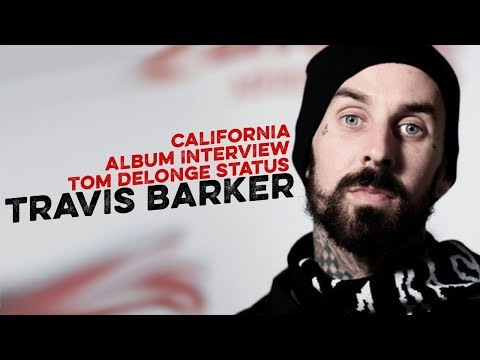 🔥 Travis Barker: Checks In | California album Interview | Tom DeLonge Status as Band member