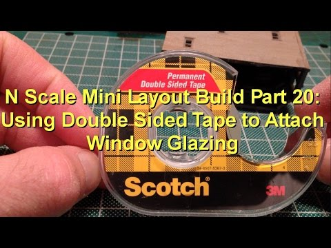 N Scale Mini Layout Build Part 20: Using Double Sided Tape to Attach Window Glazing