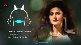 017  Wajah Tum Ho   Remix   DJ PSynth     HATE STORY 3   Zareen Khan, Karan Singh Grover   Remix Muz
