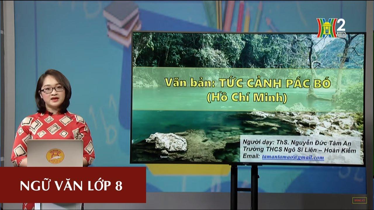MÔN NGỮ VĂN – LỚP 8 | TỨC CẢNH PÁC BÓ | 10H00 NGÀY 25.03.2020 | HANOITV