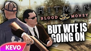 Hitman Blood Money but wtf is going on